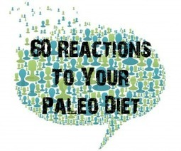 60 Stupid Reactions To Your Paleo Diet | EFM King William Street Recommended Reads | Scoop.it