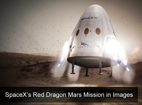 SpaceX Will Launch Private Mars robotic Missions as Soon as 2018, with Red Dragon | MARS, the red planet | Scoop.it