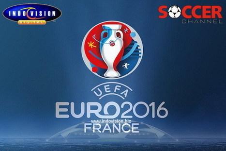 Nonton Euro 2016 Live Lebih Komplit Hanya Di Soccer Channel Eksklusif | Indovision Satellite Television | Scoop.it