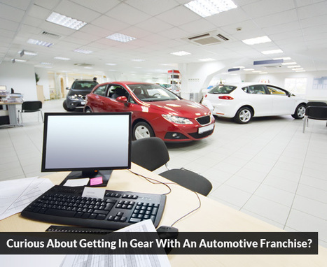 Curious About Getting In Gear With An Automotive Franchise? | Best Franchise Opportunities Canada | Scoop.it