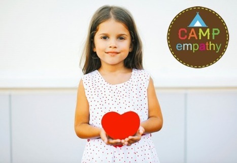Have a summer of fun and kindness with Camp Empathy | Empathy and Compassion | Scoop.it