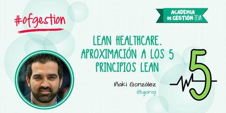 Lean Healthcare. Aproximación a los 5 principios Lean | LOGÍSTICA,CALIDAD E INNOVACIÓN SANITARIA | Scoop.it