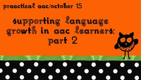 Supporting Language Growth in AAC Learners: Part 2   AAC: Augmentative and Alternative Communication   Scoop.it