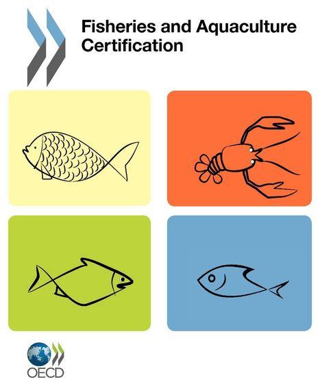 PUBLICATION: Fisheries and Aquaculture Certification - OECD READ edition | Aquaculture (Global Aqua Link) | Scoop.it
