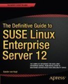The Definitive Guide to SUSE Linux Enterprise Server 12 - PDF Free Download - Fox eBook | SUSE | Scoop.it