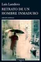Retrato de un hombre inmaduro, de Luis Landero | Cuidando... | Scoop.it