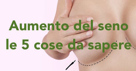 Aumento del seno, le 5 cose da sapere | Estetica del tuo Seno | Scoop.it