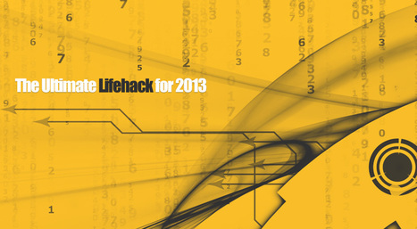 The Ultimate Lifehack for 2013: 200+ Incredible Sites & Services | Top Social Media Tools | Scoop.it