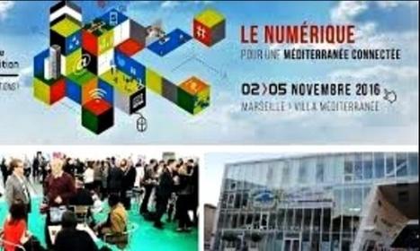 Une semaine économique à Marseille sur les enjeux et opportunités du numérique en Méditerranée | CIHEAM Press Review | Scoop.it