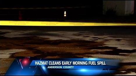 Hazmat, firefighters respond to Anderson Co. fuel spill | Hazardous Materials | Scoop.it
