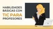 Habilidades básicas con TIC para Profesores by Oscar Nieto (and 8 others) | Udemy | Web 2.0 y algo más | Scoop.it