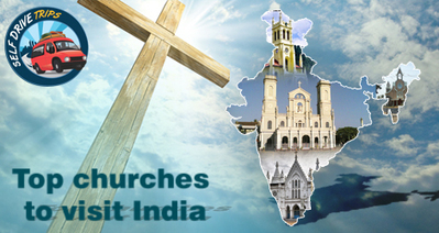 Top churches to visit India | Self Drive Trips | Scoop.it