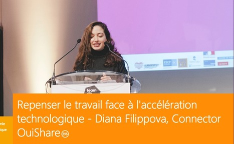 Repenser le travail face à l'accélération technologique - Diana Filippova, Connector OuiShare | Innovation sociale | Scoop.it
