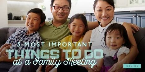 5 Most Important Things to Do at a Family Meeting - iMom | ♨ Family & Food ♨ | Scoop.it