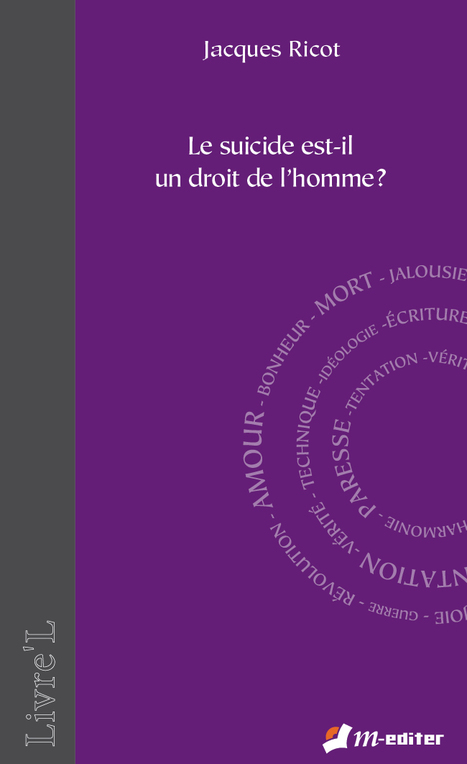 Philosophie- Ethique - Le suicide est-il un droit de l'homme ?, Jacques RICOT | Editions M-Editer | Scoop.it