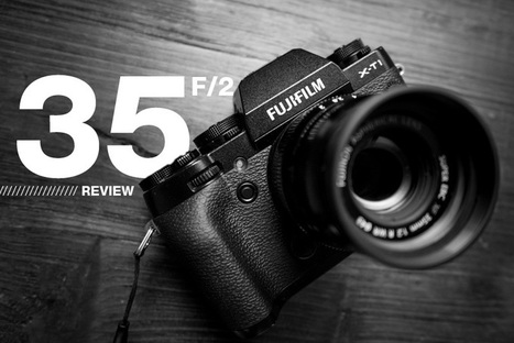 Fuji 35mm f2 review: A small but wonderful lens - INSPIRED EYE | Best Quality Mirrorless Cameras | Scoop.it