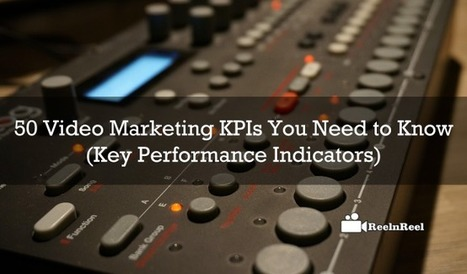 50 Video Marketing KPIs You Need to Know (Key Performance Indicators) | Video Marketing | Scoop.it