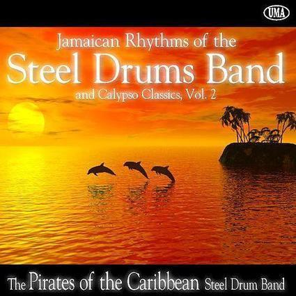 Jamaican Rhythms of the Steel Drums Band and Calypso Classics, Vol. 2 | Music House | Scoop.it