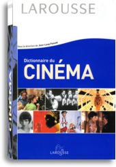 Dictionnaire du Cinéma - Larousse | Ressources d'autoformation dans tous les domaines du savoir  : veille AddnB | Scoop.it