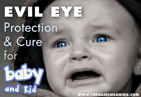 Evil Eye Curse Protection and Cure for Baby and Kid - The Name Meaning | The Name Meaning & Baby World | Scoop.it