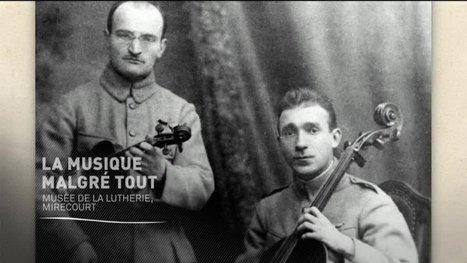 Histoires 14-18 : La musique malgré tout | Mon centenaire de la grande guerre | Scoop.it