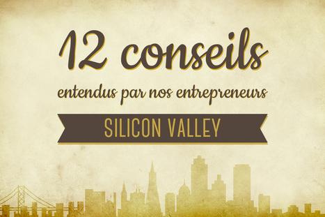 Le journal de bord de 8 start-up françaises dans l — Top 12 des conseils entendus dans la Silicon... | start'up | Scoop.it