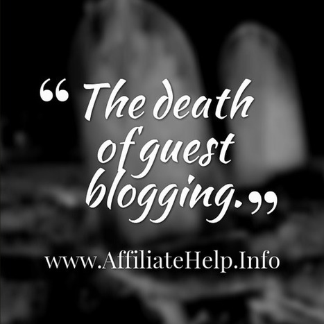 Matt Cutt's Drives The Final Nail In The Coffin For Guest Blogging? | affiliate marketing | Scoop.it