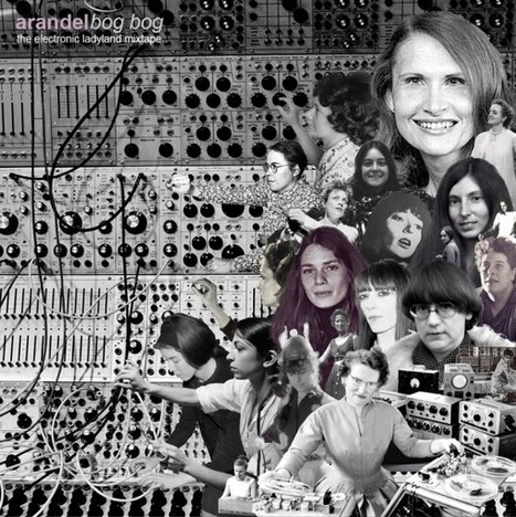 Hear Electronic Ladyland, a Mixtape Featuring 55 Tracks from 35 Pioneering Women in Electronic Music | Gender and art | Scoop.it