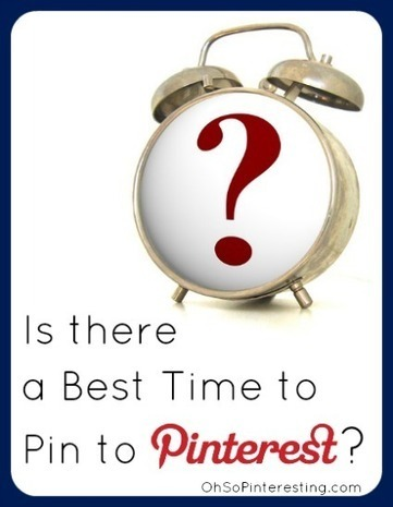 Is there a best time to Pin to Pinterest? | Oh So Pinteresting | Social Media and Marketing | Scoop.it