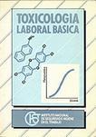 Toxicología laboral básica | Instituto Nacional de Seguridad e Higiene en el Trabajo (INSHT) | UTN Virtual Mendoza | Scoop.it