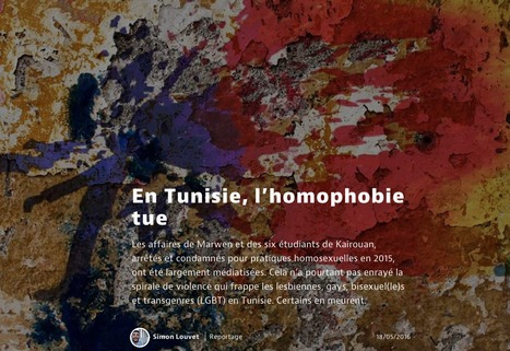 "#Longformat: ""En Tunisie, l'homophobie tue"" #Inkyfada | Journalisme web et innovations | Scoop.it"