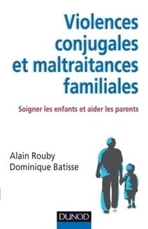 Violences conjugales et maltraitances familiales - Dunod   La maltraitance familiale   Scoop.it