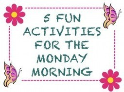 5 Fun Activities For the Monday Morning : A Journey in TEFL | Warmers Fillers Icebreakers for EFL Classrooms | Scoop.it