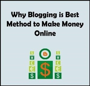 Why Blogging is Best Method to Make Money Online « Blogging Tips and Tricks - Techrainy | Techrainy | Scoop.it