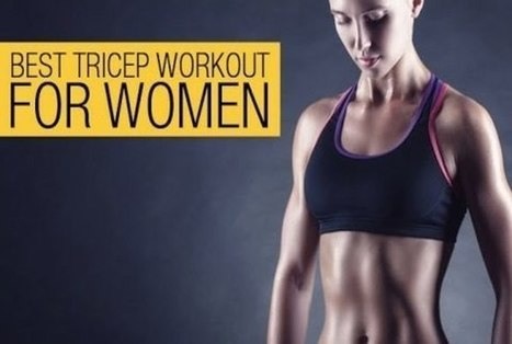 Get in Shape for Women: Tricep Exercises For Women | General Health | Scoop.it
