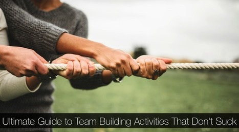 Ultimate Guide to Team Building Activities That Don't Suck | Social Project Management | Scoop.it