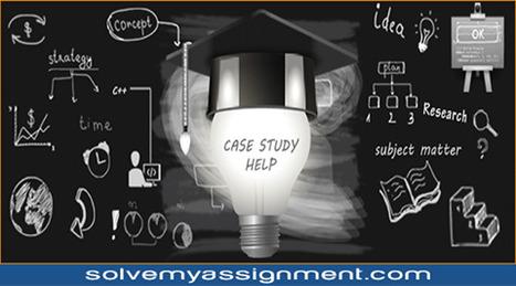 Case Studies Assignment Help | Assignment help | Scoop.it