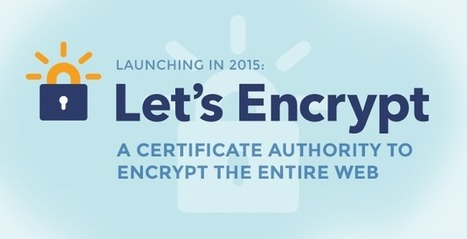 Launching in 2015: A Certificate Authority to Encrypt the Entire Web | Amazing Science | Scoop.it