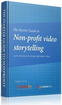 The Starter Guide to Non-profit Video Storytelling | Great Ideas for Non-Profits | Scoop.it