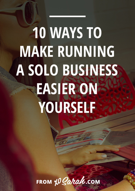 10 ways to make running a business solo easier on yourself | Daily Clippings | Scoop.it