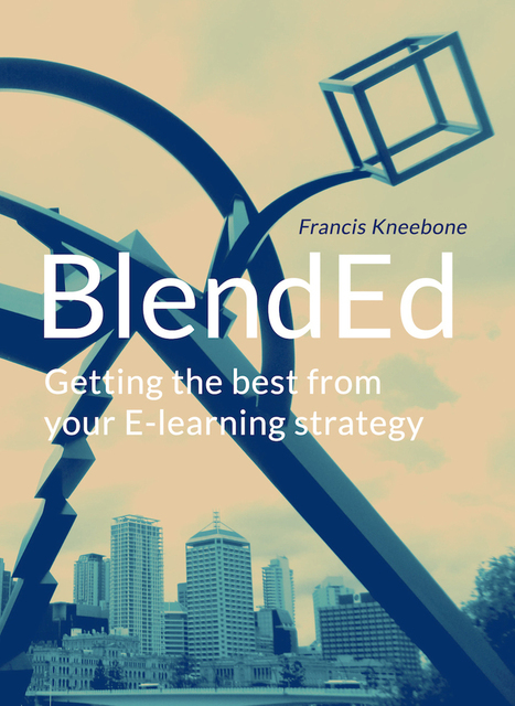 "BlendEd - Getting the best from your E-learning strategy | Learning and literacy - of the ""e"" type ie eLearning and Early Literacy 
