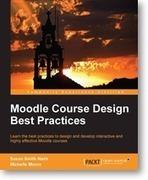 Moodle Course Design Best Practices | Packt Publishing | Moodling | Scoop.it