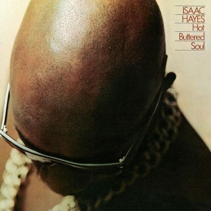 Isaac Hayes – Hot Buttered Soul | Old Good Music | Scoop.it