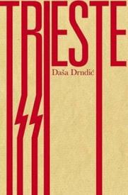 Trieste, by Dasa Drndic, translated by Ellen Elias-Bursac | AUSIT | Scoop.it