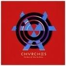 Chvrches: The Bones of What You Believe | Music the New | Scoop.it