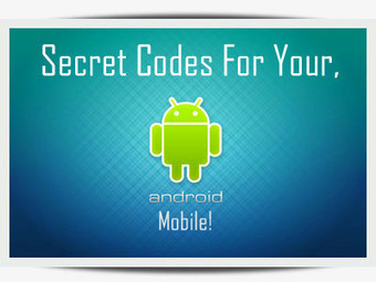 Secret Codes For Your Android Mobile ~ Free Tips and Tricks... | Tips And Tricks For Pc, Mobile, Blogging, SEO, Earning online, etc... | Scoop.it