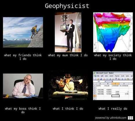 Geophysicist | What I really do | Scoop.it