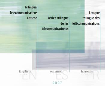 (EN) (ES) (FR) (PDF) - Trilingual Telecommunications Lexicon   Office québécois de la langue française   Glossarissimo!   Scoop.it