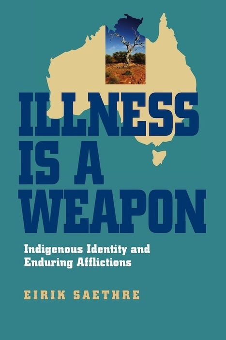 Illness Is a Weapon: Indigenous identity and enduring afflictions | Health in motion! | Scoop.it