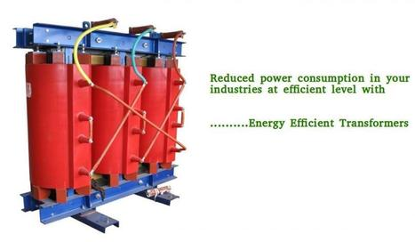 Reduce power consumption with efficient transformers in industries | Industrial Transformer | Scoop.it